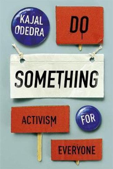 Do Something       by Kajal Odedra