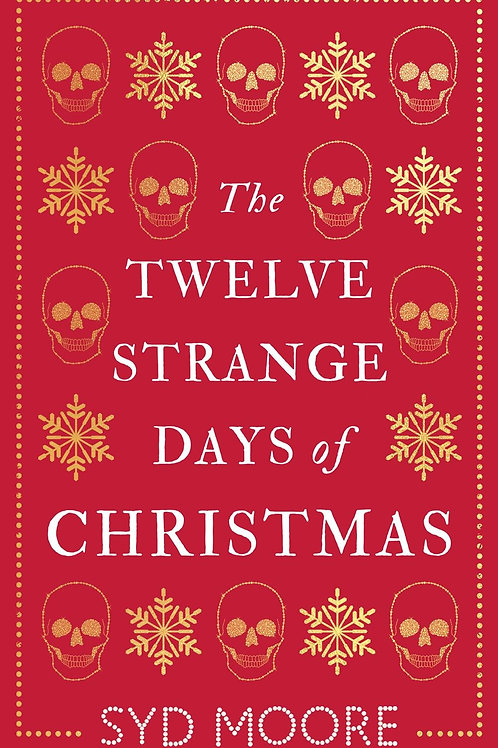 Twelve Strange Days of Christmas       by Syd Moore