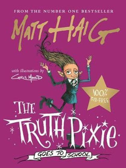 Truth Pixie Goes to School       by Matt Haig