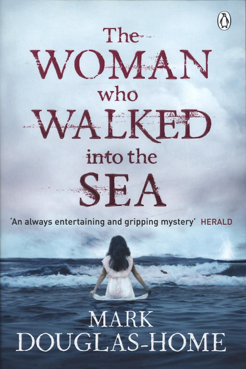 Woman Who Walked into the Sea       by Mark Douglas-Home