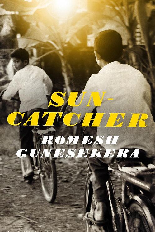 Suncatcher       by Romesh Gunesekera
