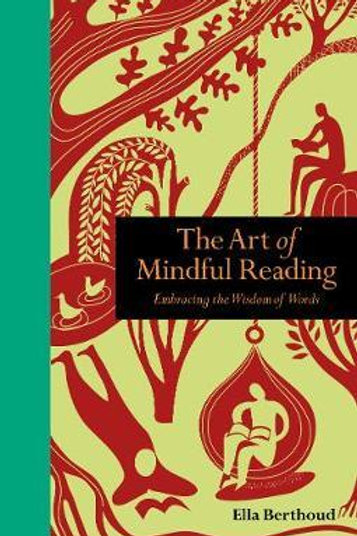 The Art of Mindful Reading: Embracing the Wisdom of Words Ella Berthoud