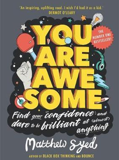 You Are Awesome: Find Your Confidence and Dare to be Brilliant at (Almost) Anyth
