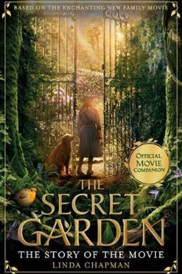 The Secret Garden: The Story of the Movie Linda Chapman