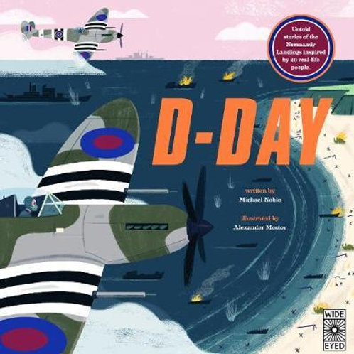 D-Day: Untold stories of the Normandy Landings inspired by 20 real-life people M