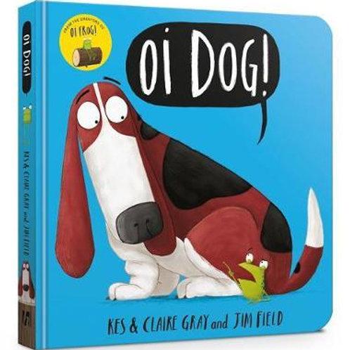 Oi Dog! Board Book Kes Gray