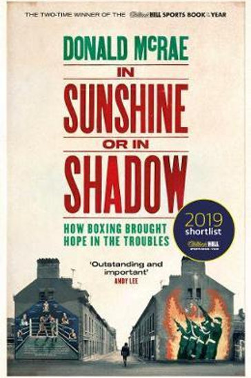 In Sunshine or in Shadow       by Donald McRae