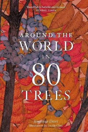 Around the World in 80 Trees Jonathan Drori