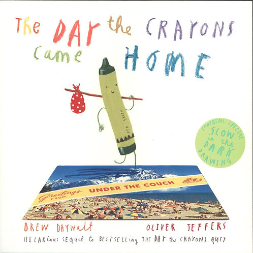 The Day the Crayons Came Home Drew Daywalt