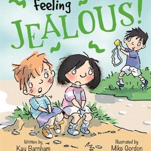 Feelings and Emotions: Feeling Jealous Kay Barnham