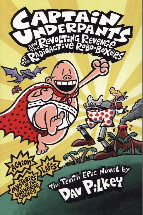 Captain Underpants and the Revolting Revenge of the Rad       by Dav Pilkey