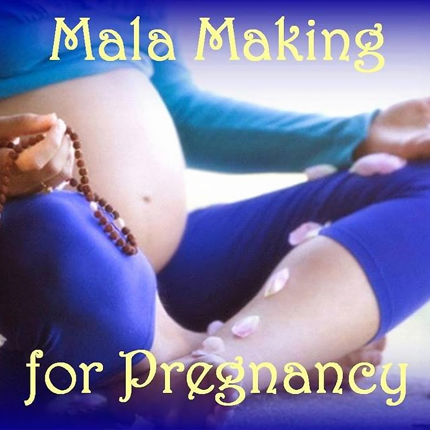 Mala Making for Pregnancy Workshop with Ky