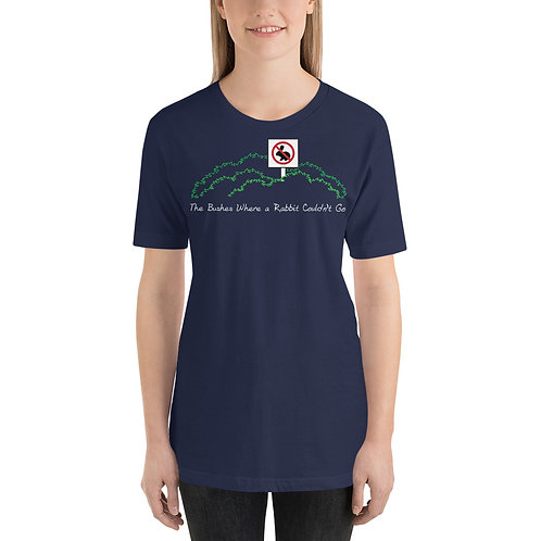 The Bushes Where A Rabbit Couldn't Go Funny Battle Of New Orleans Unisex T-Shirt