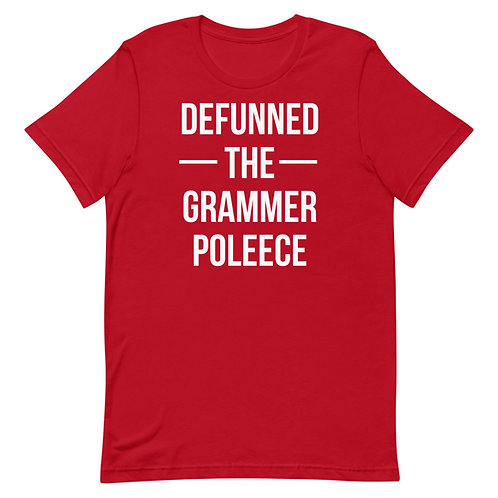 Defunned The Grammer Poleece Funny T-Shirt