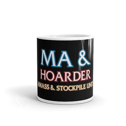 Ma & Hoarder Amass & Stockpile Unit Funny Mug