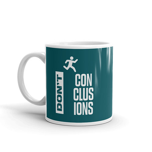 Don't Jump To Conclusions Funny Mug