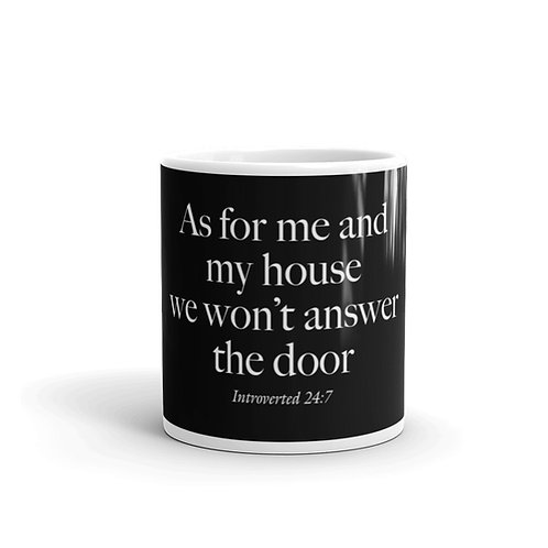 As For Me And My House... Funny Introvert Mug
