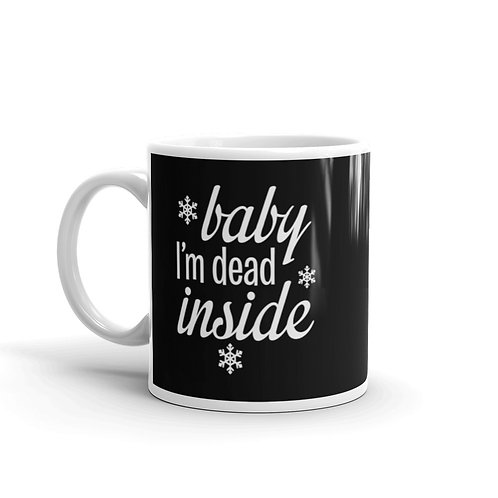Baby I'm Dead Inside Funny Baby it's Cold Outside Parody Mug
