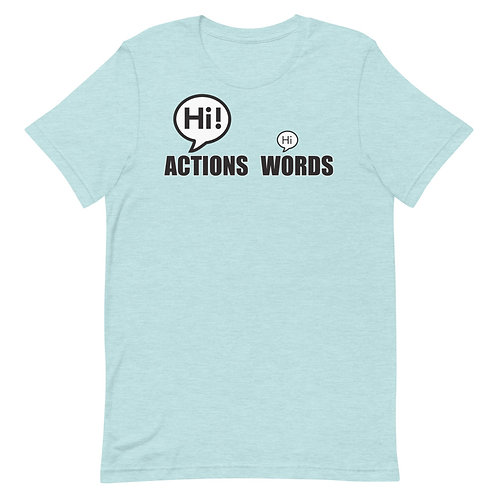 Actions Speak Louder Than Words Funny T-Shirt