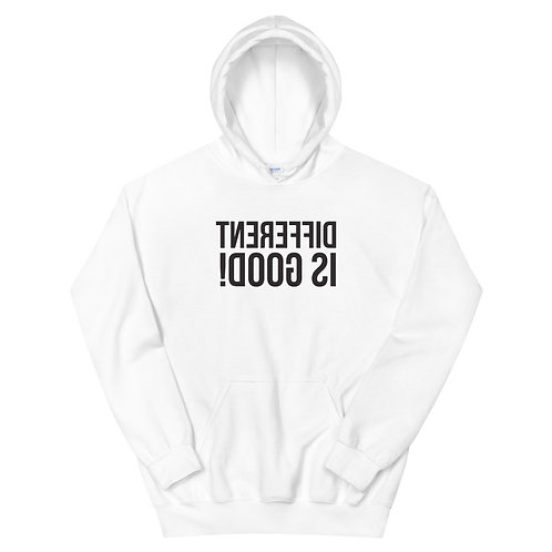 Different Is Good! Funny Unisex Hoodie