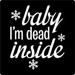 Baby I'm Dead Inside.jpg