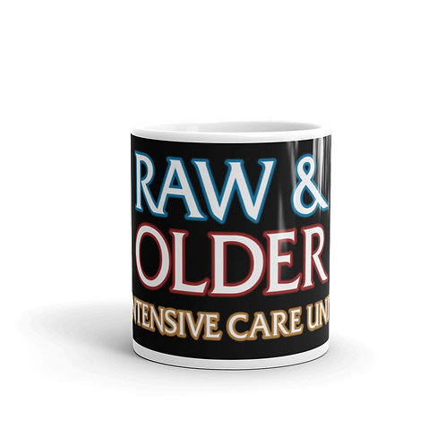 Raw & Older. Intensive Care Unit. Funny Parody Mug