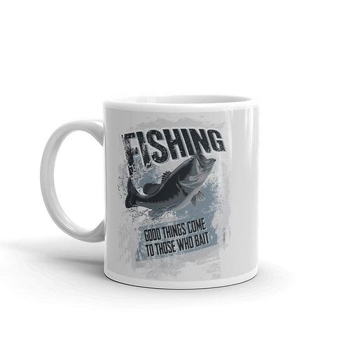 Good Things Come To Those Who Bait, Fun Fishing Mug