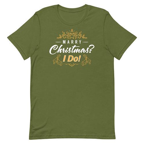 Marry Christmas? I Do! Funny Christmas T-Shirt
