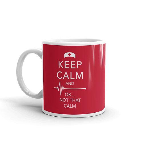 And Ok Not That Calm Funny Nurse Mug