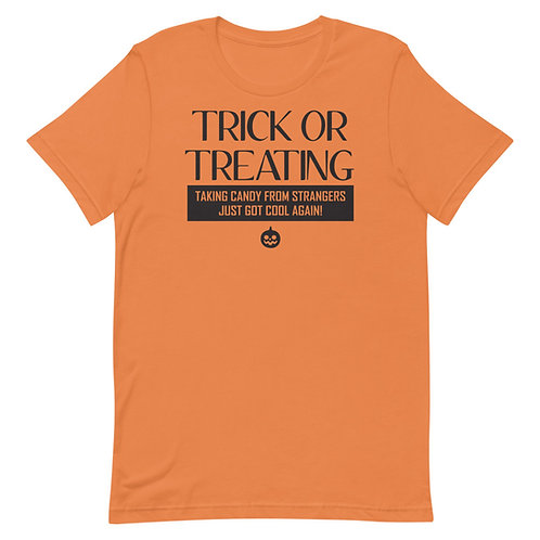 Trick or treating. Taking candy from strangers just got cool again. Funny Halloween Shirt