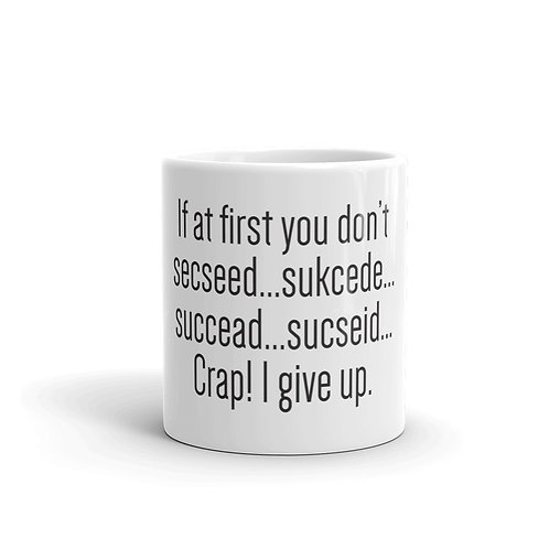 If at first you don't succeed Funny Mug