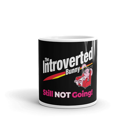 The Introverted Bunny. Still Not Going. Funny Introvert Mug
