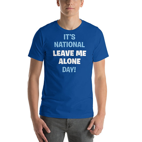 It's National Leave Me Alone Day! Funny Introvert T-Shirt