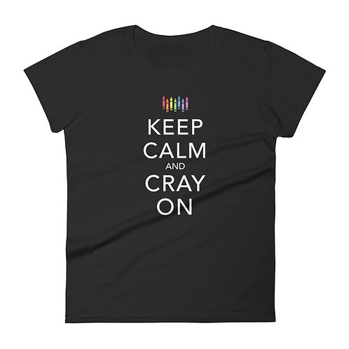 Keep Calm and Cray On Funny Crayon Women's T-shirt