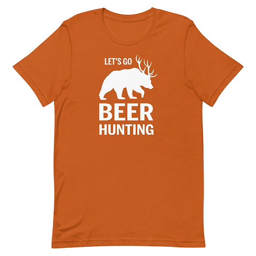 Let's Go Beer Hunting Funny Unisex T-Shirt