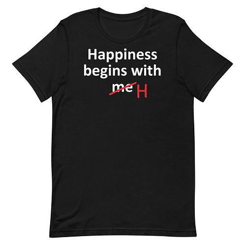 Happiness Begins With Me. Happiness Begins With H. Funny T-Shirt