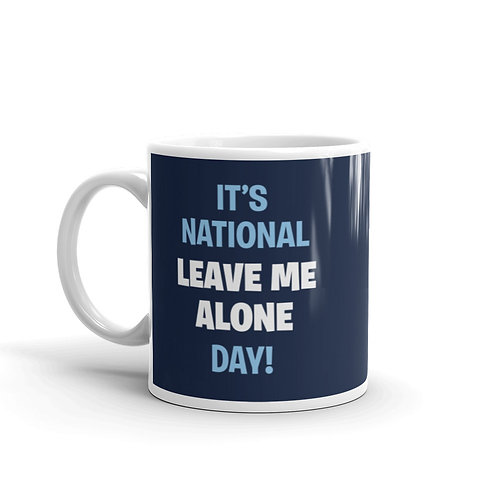 It's National Leave Me Alone Day! Funny Introvert Mug