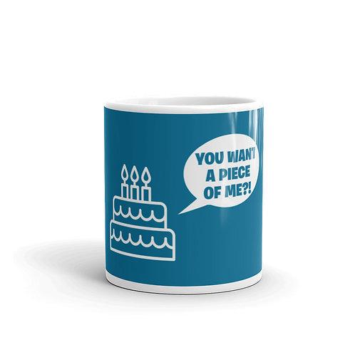 You Want a Piece of Me?! Funny Birthday Cake Mug