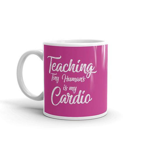Teaching Tiny Humans Is My Cardio Funny Teacher Mug