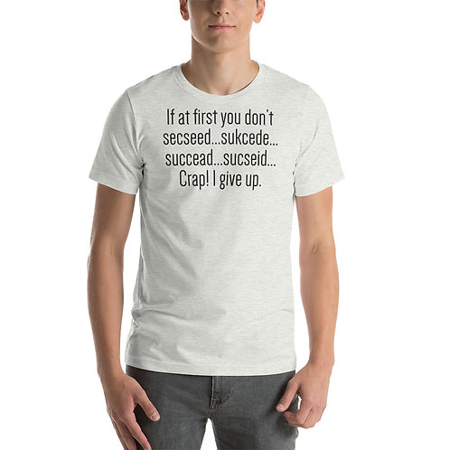 If at first you don't succeed Funny Unisex T-Shirt