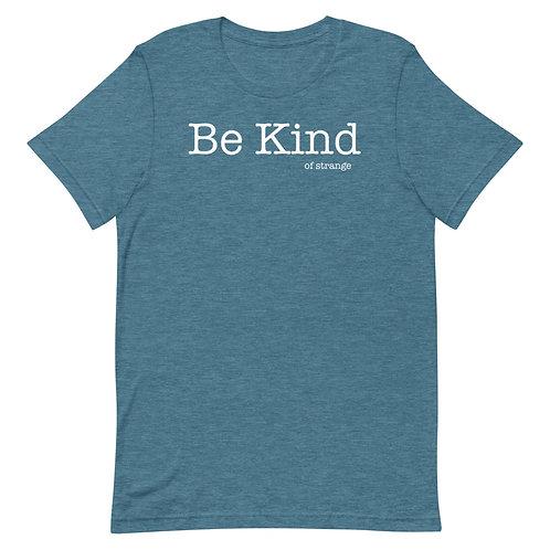 Be Kind Of Strange Funny T-Shirt