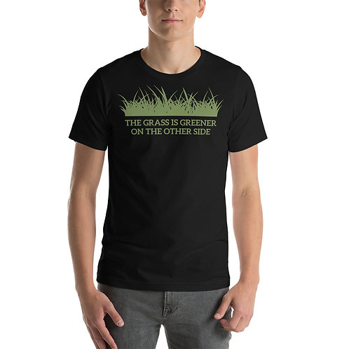 The Grass Is Greener On The Other Side Funny Unisex T-Shirt