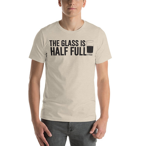The Glass Is Half Full Of Poison Funny Unisex T-Shirt