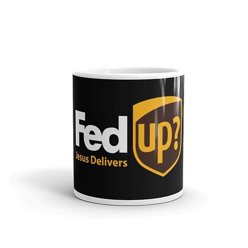 Fed Up? Jesus Delivers. Funny Christian Mug