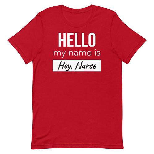Hello My Name Is Hey Nurse Funny Nurse T-Shirt