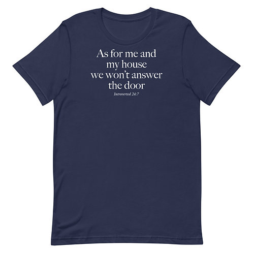 As For Me And My House... Funny Introvert T-Shirt