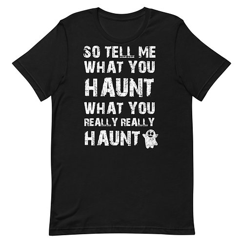So tell me what you haunt what you really really haunt. Funny Spice Girls Halloween Shirt