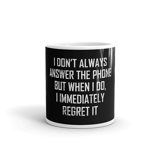 I Don't Always Answer The Phone But When I Do... Funny Introvert Mug