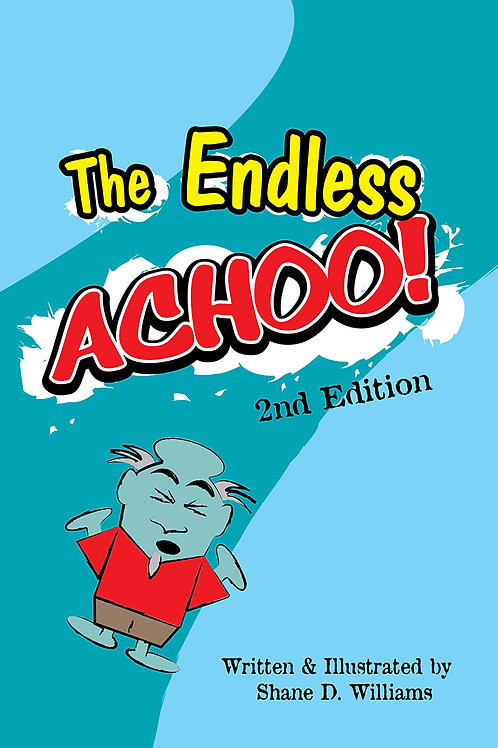 Funny Children's Book about being allergic to your own sneezes. The Endless Achoo Front Cover.