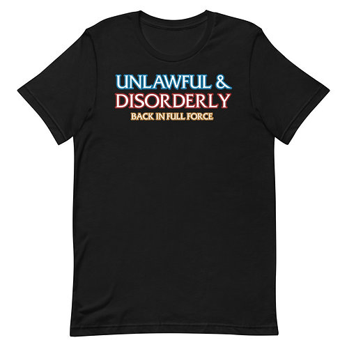 Unlawful & Disorderly Back In Full Force Funny Parody T-Shirt